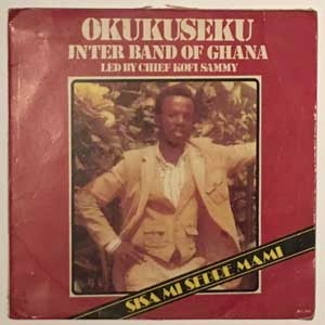 OKUKUSEKU INTERNATIONAL BAND OF GHANA - Sisa mi sebre mami - 33T