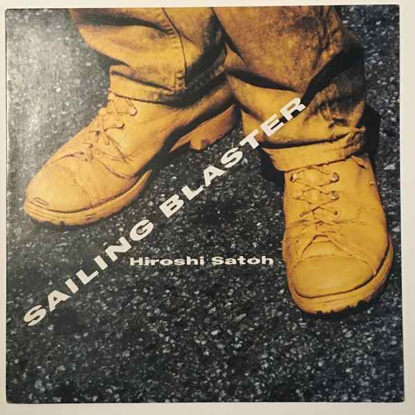 HIROSHI SATOH - Sailing blaster - 33T