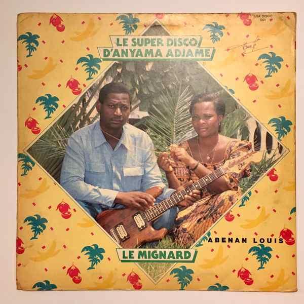 LE SUPER DISCO D'ANYAMA ADJAME - Le mignard - LP