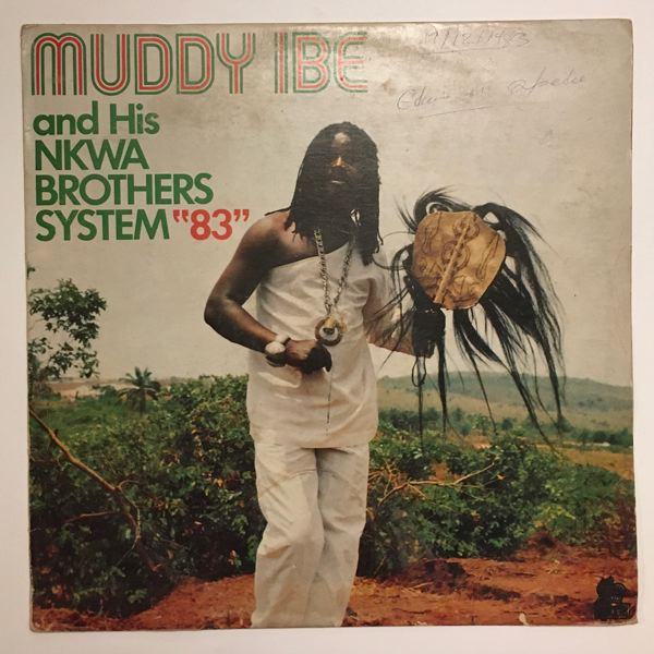 MUDDY IBE AND THE NKWA BROTHERS SYSTEM - Same - LP