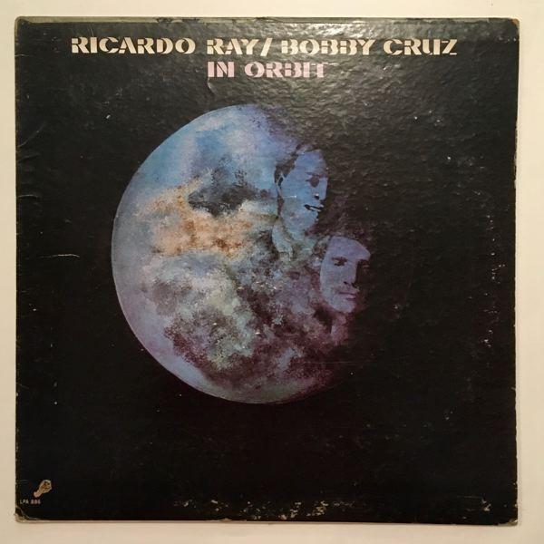 RICARDO RAY / BOBBY CRUZ - In Orbit - LP