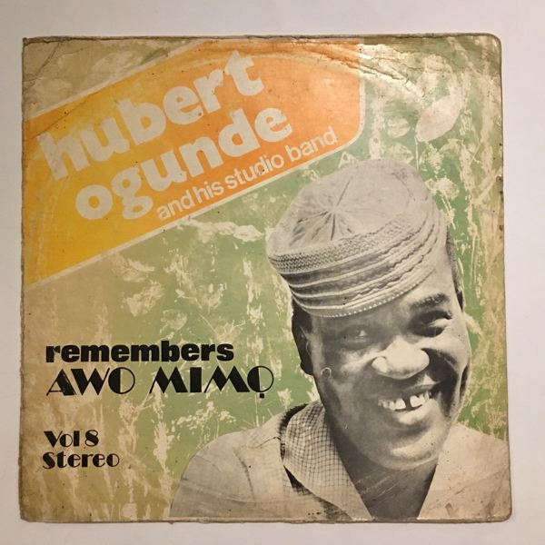 HUBERT OGUNDE & HIS STUDIO BAND - Remembers Awo Mimo Vol. 8 - LP