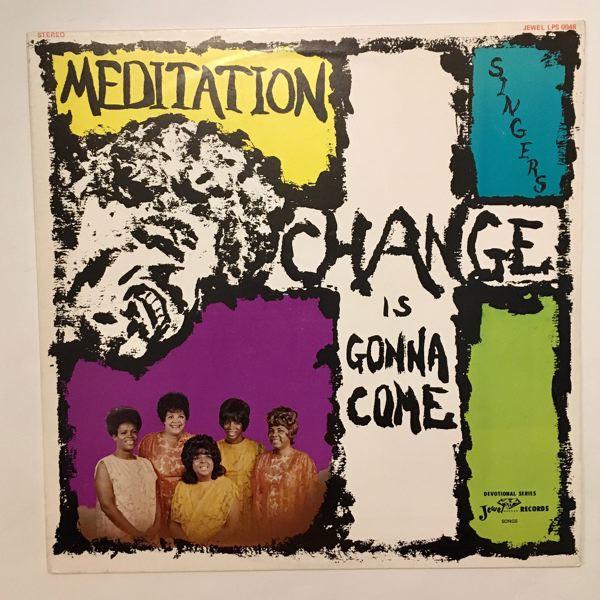 MEDITATION SINGERS - Change Is Gonna Come - LP