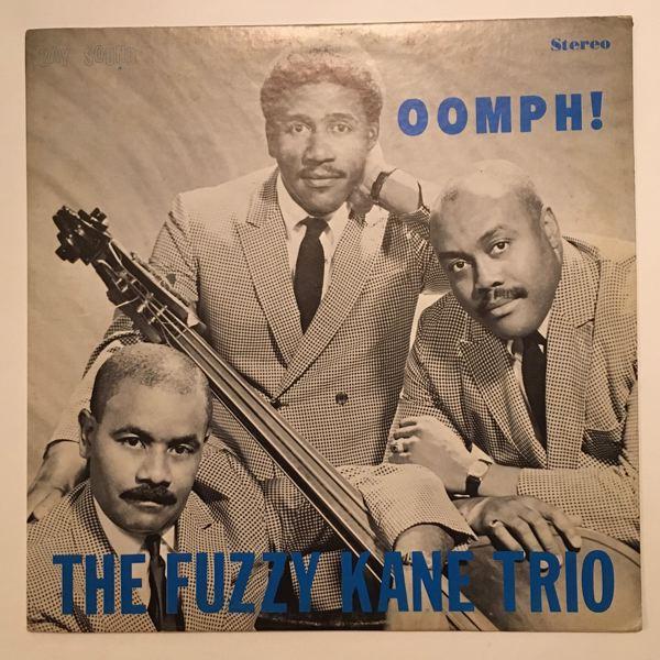 THE FUZZY KANE TRIO - Oomph! - LP