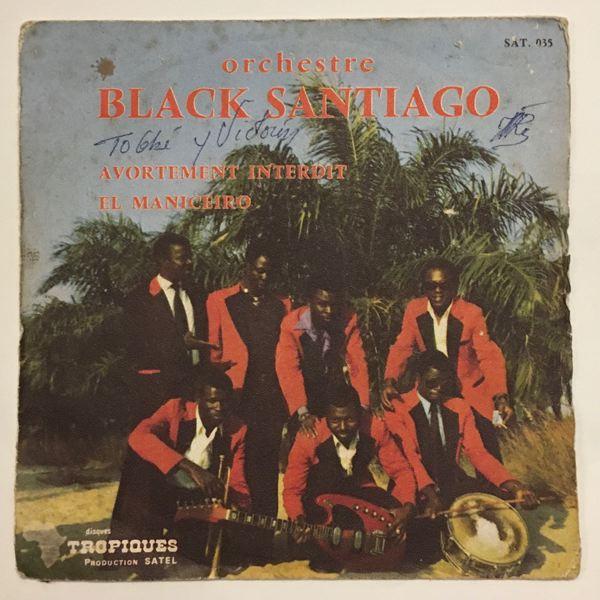 ORCHESTRE BLACK SANTIAGO - El maniceiro / Avortement interdit - 7inch (SP)