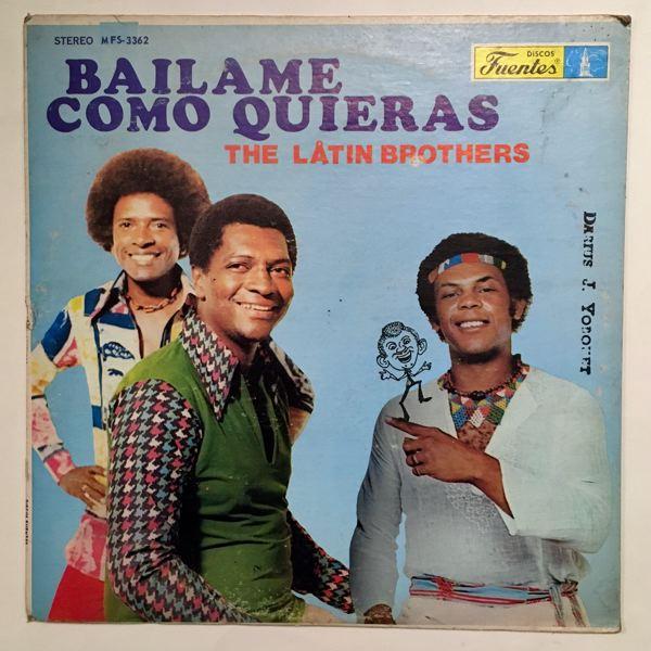 THE LATIN BROTHERS - Bailame Como Quieras - LP