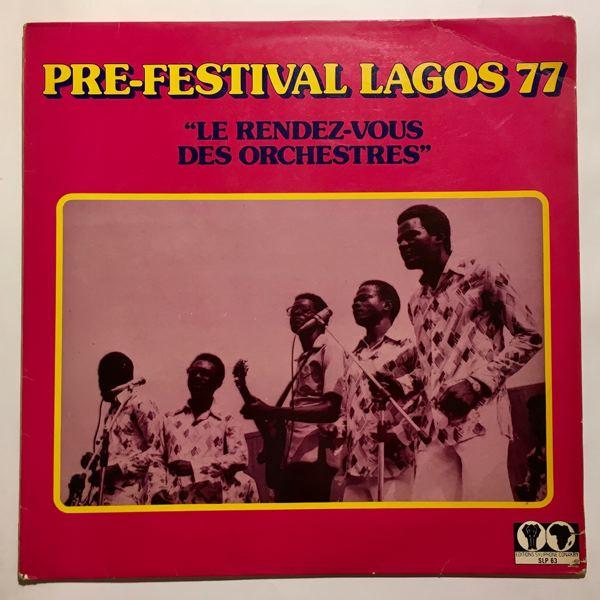 VARIOUS - Pre-Festival Lagos 77 ''Le Rendez-Vous Des Orchestres'' - LP