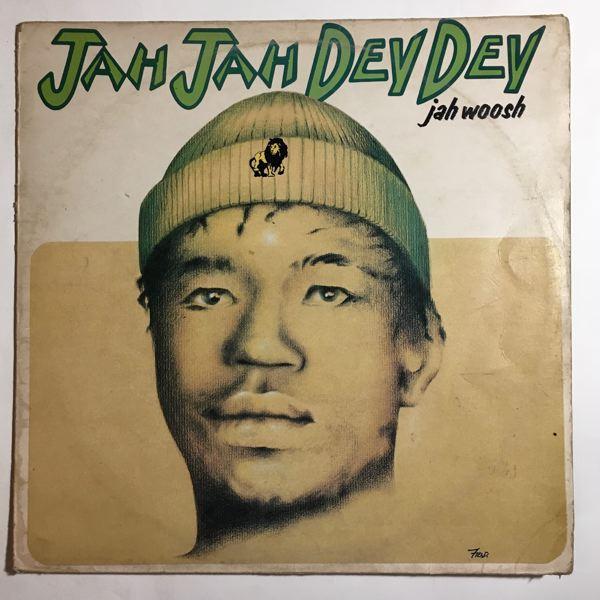 JAH WOOSH - Jah jah dey dey - LP