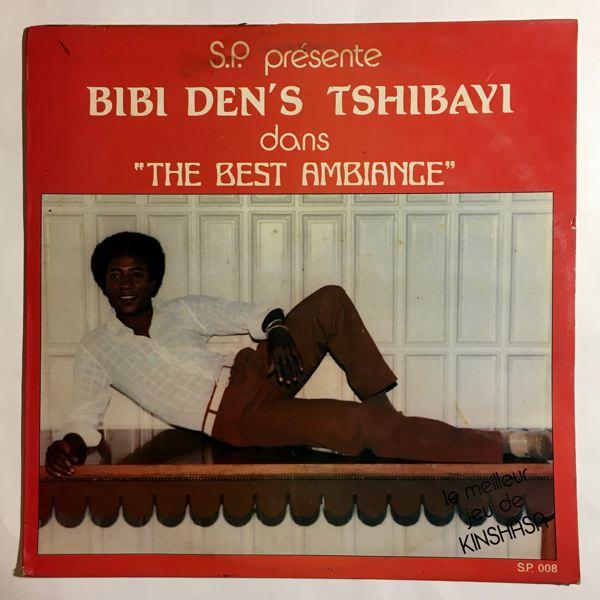 BIBI DEN'S TSHIBAYI - The best ambiance - LP