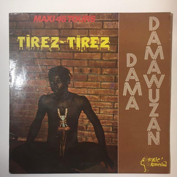 DAMA DAMAWUZAN - Tirez tirez - Maxi 45T