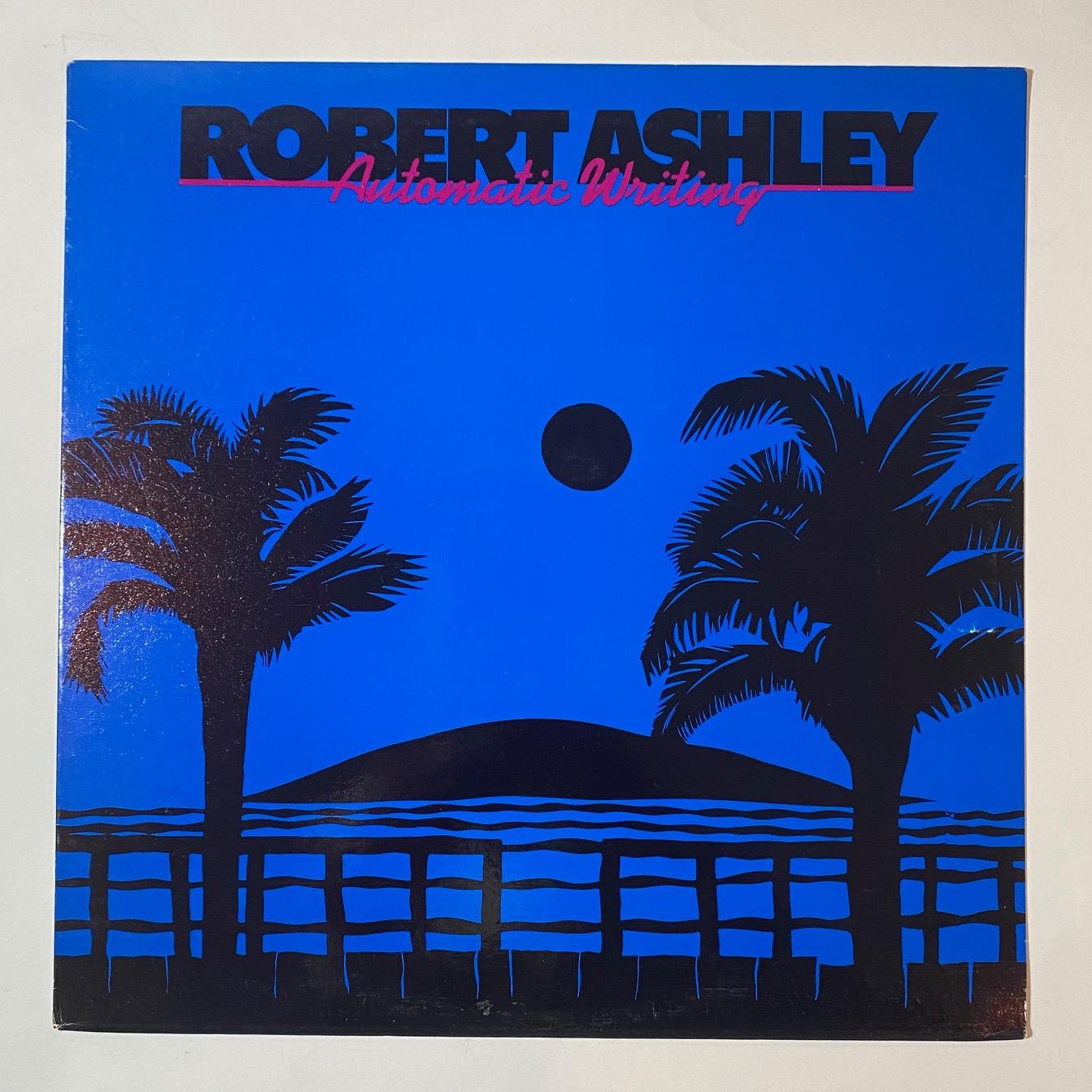 ROBERT ASHLEY - Automatic Writing - LP