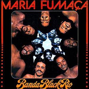 Banda Black Rio Maria Fumaca