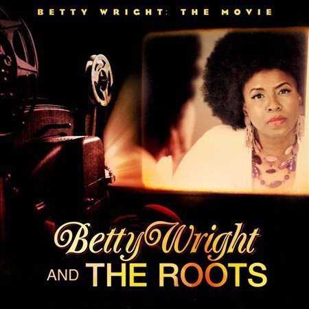 BETTY WRIGHT AND THE ROOTS - Betty Wright : the movie - LP x 2