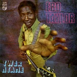 Ebo Taylor Twer Nyame