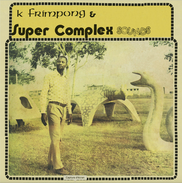 K. FRIMPONG & SUPER COMPLEX SOUNDS - Ahyewa special - 33T