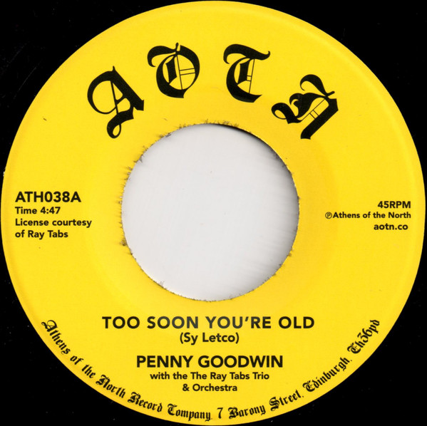 PENNY GOODWIN - Too soon you're old - 7inch (SP)