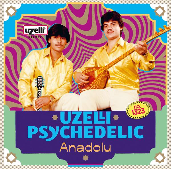 Various Uzelli Psychedelic Anadolu