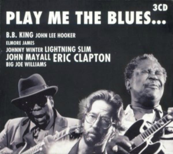 COMPILATIONS BLUES - R & B ETRANGÈRE - Play me the Blues - CD x 3