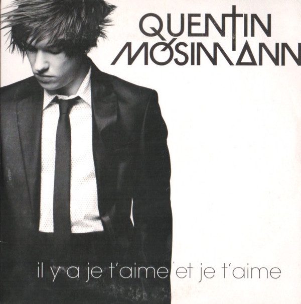 QUENTIN MOSIMANN - Il ya je t'aime et je t'aime - CD single